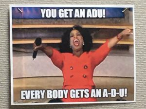 You Get an ADU!